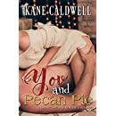 You and Pecan Pie: A short, Steamy Holiday Romance -Book 1-