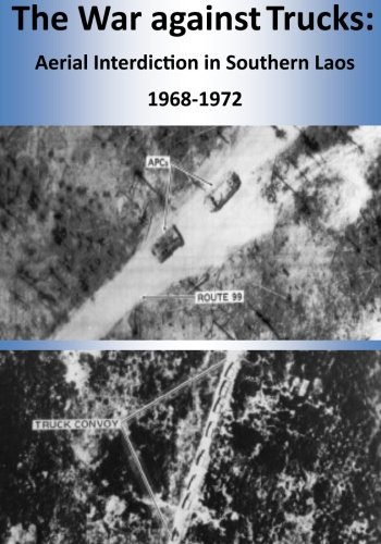 The War against Trucks: Aerial Interdiction in Southern Laos 1968-1972 ()