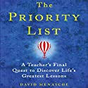 The Priority List: A Teacher's Final Quest to Discover Life's Greatest Lessons Audiobook by David Menasche Narrated by David Menasche
