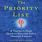The Priority List: A Teacher's Final Quest to Discover Life's Greatest Lessons | David Menasche