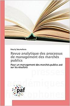 Revue analytique des processus de management des marchés publics: Pour un management des marchés publics axé sur les résultats (Omn.Pres.Franc.)