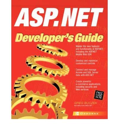 Read Online [(ASP.NET Developer's Guide )] [Author: Greg Buzcek] [Jan-2002] pdf