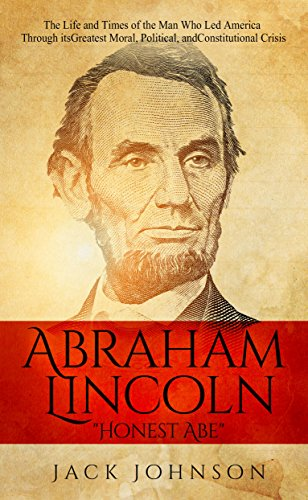 Amazon abraham lincoln honest abe the life and times of the abraham lincoln honest abe the life and times of the man who led fandeluxe Gallery
