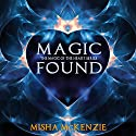 Magic Found: The Magic of the Heart, Book 1 Audiobook by Misha McKenzie Narrated by H. R. Jackson