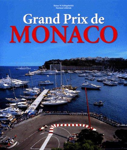 Racing Prix Grand Monaco - Grand Prix De Monaco: Profile of a Legend