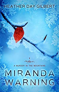 Miranda Warning by Heather Day Gilbert ebook deal