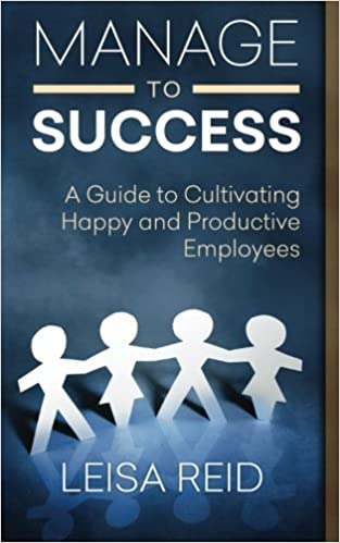 Book Manage to Success: A Guide to Cultivating Happy and Productive Employees