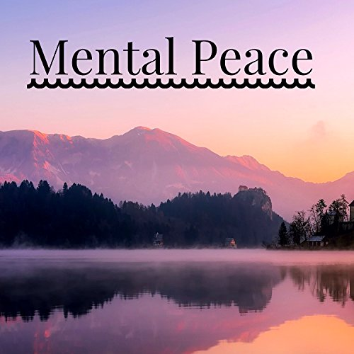 Mental Peace - Music to Find Peace of Mind in Day Life, Inner Peace & Calm (A Day In The Life Of A Tree)