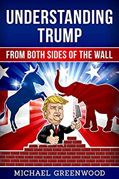Understanding Trump: From Both Sides of the Wall