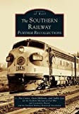 Southern Railway: Further Recollections,  The    (GA)  (Images of Rail)