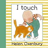 I Touch (Baby Beginner Board Books)