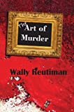 The Art of Murder, Walter Reutiman, 0878397256