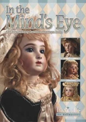 In The Mind's Eye: An Extraordinary Auction of Antique Dolls