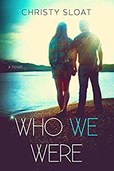 Who We Were by [Sloat, Christy]