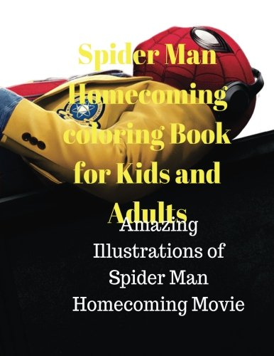 Download Spider Man Homecoming coloring Book for Kids and Adults:Amazing Illustrations of Spider Man Homecoming Movie pdf epub