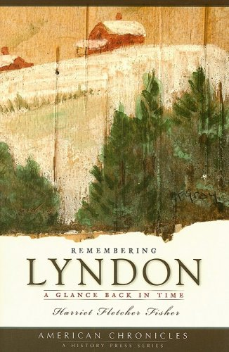 Remembering Lyndon:: A Glance Back in Time (American Chronicles)