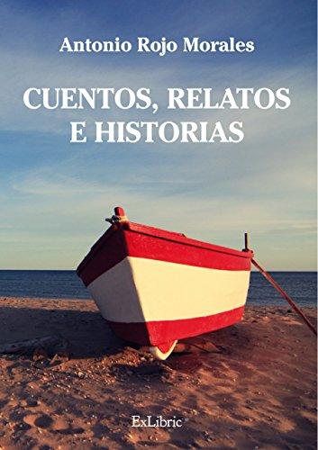 Descargar Libro Cuentos, Relatos E Historias Antonio Rojo Morales