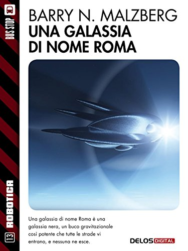 Una galassia di nome Roma (Robotica) (Italian Edition)