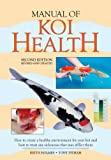 img - for Manual of Koi Health: How to Create a Healthy Environment for Your Koi and How to Treat Any Sickness that May Afflict Them book / textbook / text book