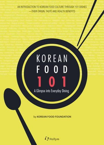 Korean Food 101: A Glimpse into Everyday Dining by Korean Food Foundation