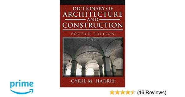 dictionary of architecture and construction dictionary of