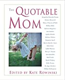 img - for The Quotable Mom book / textbook / text book