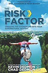 By Kevin Dedmon The Risk Factor: Crossing the Chicken Line Into Your Supernatural Destiny Paperback