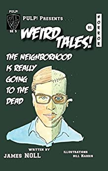 The Neighborhood Is Really Going To The Dead by [Noll, James]