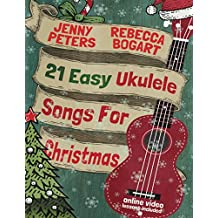 21 Easy Ukulele Songs For Christmas (Beginning Ukulele Songs)