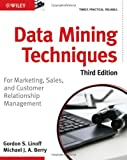 Data Mining Techniques: For Marketing, Sales, and Customer Relationship Management, Gordon S. Linoff, Michael J. A. Berry, 0470650931