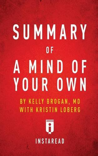 Summary of A Mind of Your Own by Kelly Brogan with Kristin Loberg | Includes Analysis