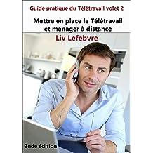 Mettre en place le Télétravail et manager à distance (Guide pratique du Télétravail t. 2) (French Edition)