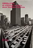 Gridlock : An Anthology of Poetry about Southern California, Ginsburg and Bukowski, Charles, 0930090454