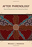 After Phrenology: Neural Reuse and the Interactive Brain (A Bradford Book)