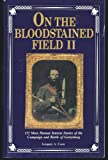 On the Bloodstained Field II : 132 More Human Interest Stories of the Battle of Gettysburg, Coco, Gregory A., 093963113X