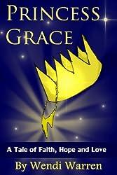 Princess Grace: A Tale of Faith, Hope & Love