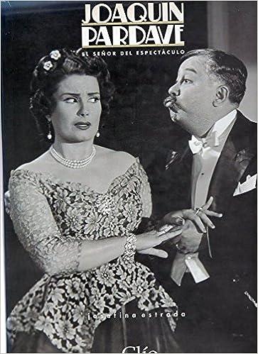 Joaquín Pardavé: El señor del espectáculo (Spanish Edition): Josefina Estrada: 9789686932621: Amazon.com: Books