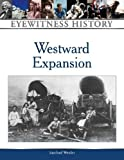 img - for Westward Expansion (Eyewitness History) by Sanford Wexler (1991-07-03) book / textbook / text book