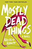 Books : Mostly Dead Things