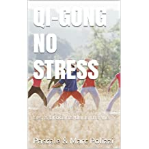 Qi Gong No Stress (French Edition)
