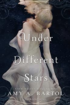Under Different Stars (The Kricket Series Book 1) by [Bartol, Amy A.]