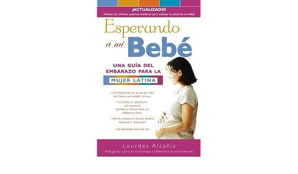 Esperando a mi bebé: Una guia del embarazo para la mujer latina eBook: Lourdes Alcañiz: Amazon.es: Tienda Kindle