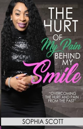 The Hurt of my Pain Behind my Smile: Smiling on the Outside but Wounded on the Inside