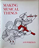 img - for making musical things: improvised instruments book / textbook / text book