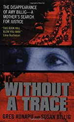 Without a Trace: The Disappearance of Amy Billig--A Mother's Search for Justice