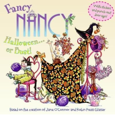 [ Fancy Nancy Halloween... or Bust! [With 30+ Stickers and Cut-Out Door Hanger] (Fancy Nancy (Promotional Items)) By O'Connor, Jane ( Author ) Paperback 2009 ] -