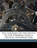 The Theology of the Epistle to the Hebrews, George Milligan, 1149569042