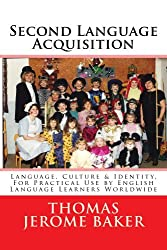 Second Language Acquisition: Language, Culture & Identity, for English Language Learners Worldwide - ELL / ESL / EAL / EFL
