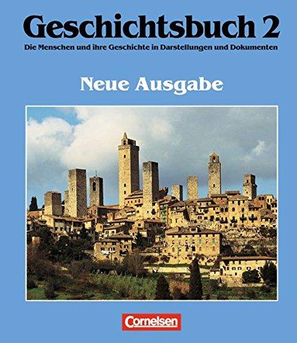 Geschichtsbuch, Die Menschen und ihre Geschichte in Darstellungen und Dokumenten, Bd.2, Das Mittelalter und die Frühe Ne