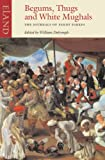 Begums, Thugs and White Mughals, Fanny Parkes, 0907871887